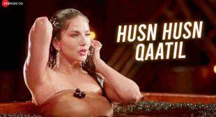 Husn Husn Qaatil Lyrics in English   Sunny Leone New Song