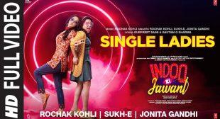Single Ladies Lyrics in English – Indoo Ki Jawani