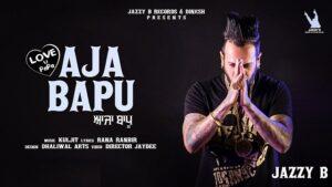 AAJA BAPU LOVE U PAPA LYRICS – Jazzy B