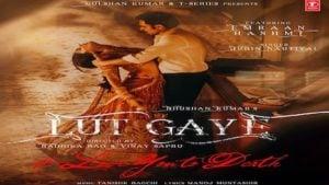 LUT GAYE LYRICS – Jubin