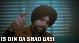 Lyrics of Jis Din Da Shad Gayi by Jordan Sandhu