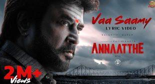 Lyrics of Vaa Saamy from Annaatthe